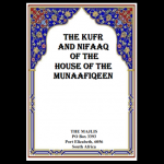 THE KUFR AND NIFAAQ OF THE HOUSE OF THE MUNAAFIQEEN