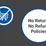 "DO NOT HANG NOTICES SAYING ""NO RETURNS ACCEPTED"" NOR SAY THIS TO CUSTOMERS"