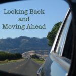 LOOKING BACK TO MOVE AHEAD